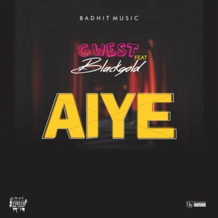 Gwest ft. Blackgold - Aiye