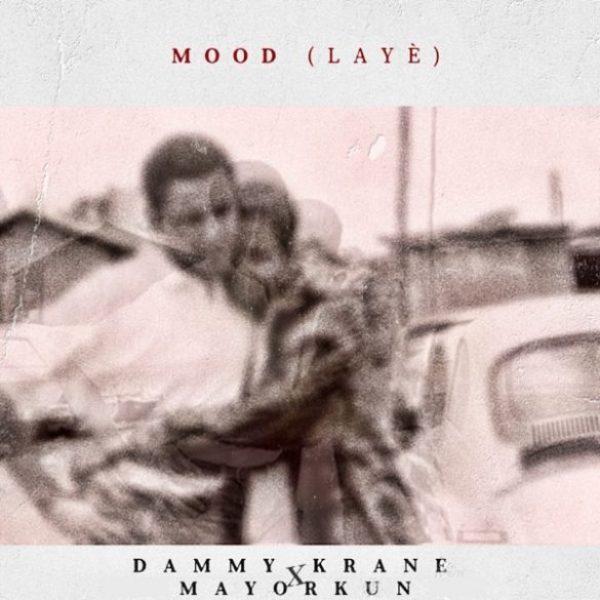 Dammy Krane ft. Mayorkun – Mood (Laye)