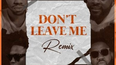 Photo of [Music] Josh2funny ft. Falz, Vector, Magnito – Don't Leave Me (Remix)