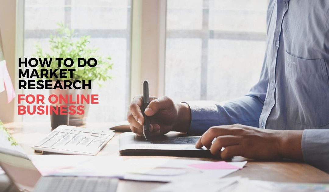 How To Do Market Research For Online Business