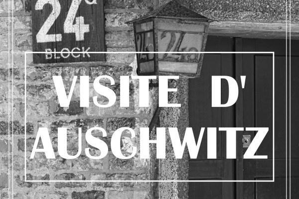 VISITE D'AUSCHWITZ