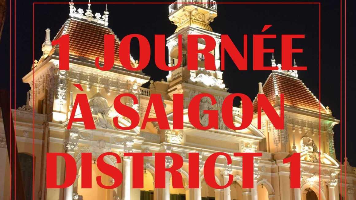 UNE JOURNÉE À SAIGON DISTRICT 1