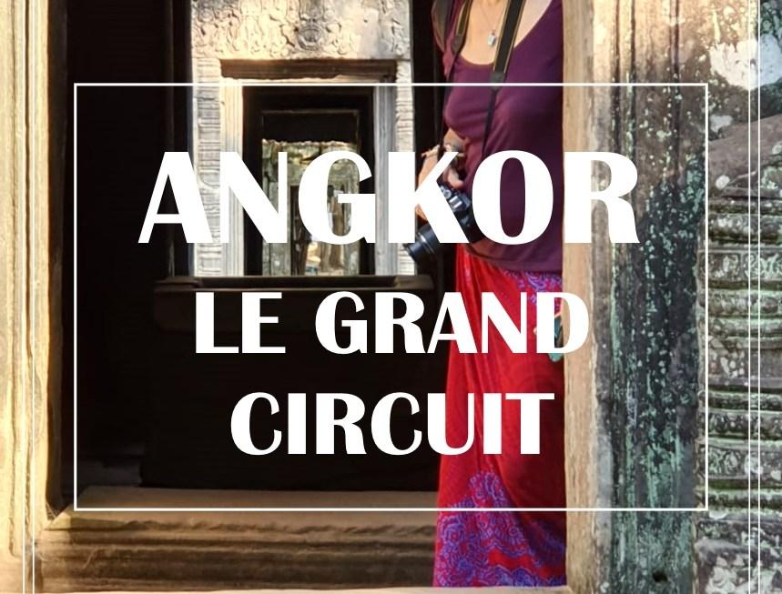 LES TEMPLES D'ANGKOR, GRAND CIRCUIT