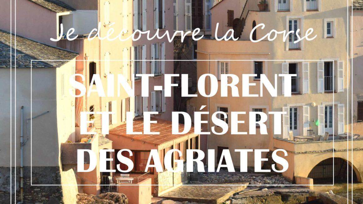 DÉCOUVRIR LA CORSE : SAINT-FLORENT ET LES AGRIATES