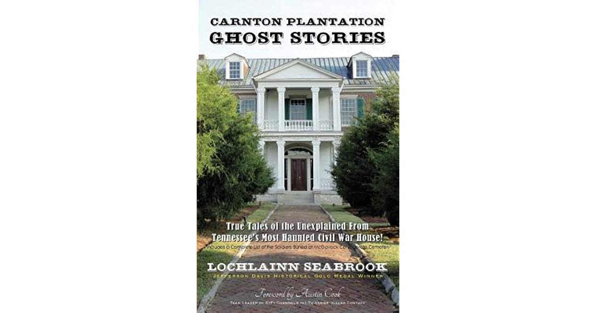 Carnton Plantation Ghost Stories Forward by Austin Cook