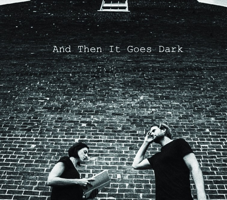 And Then It Goes Dark