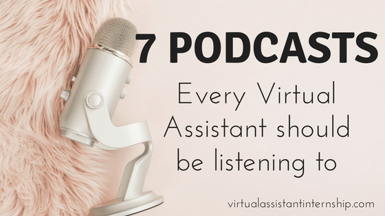 7 Podcasts every Virtual Assistant should listen too!