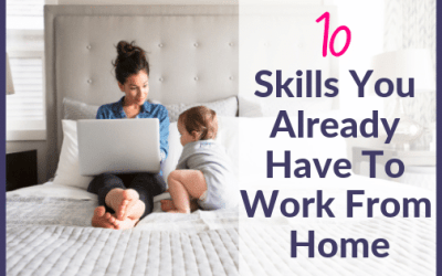 10 Skills You Already Have to Work from Home as a Virtual Assistant