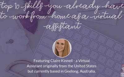 Top 10 Skills You Already Have to Work from Home as a Virtual Assistant
