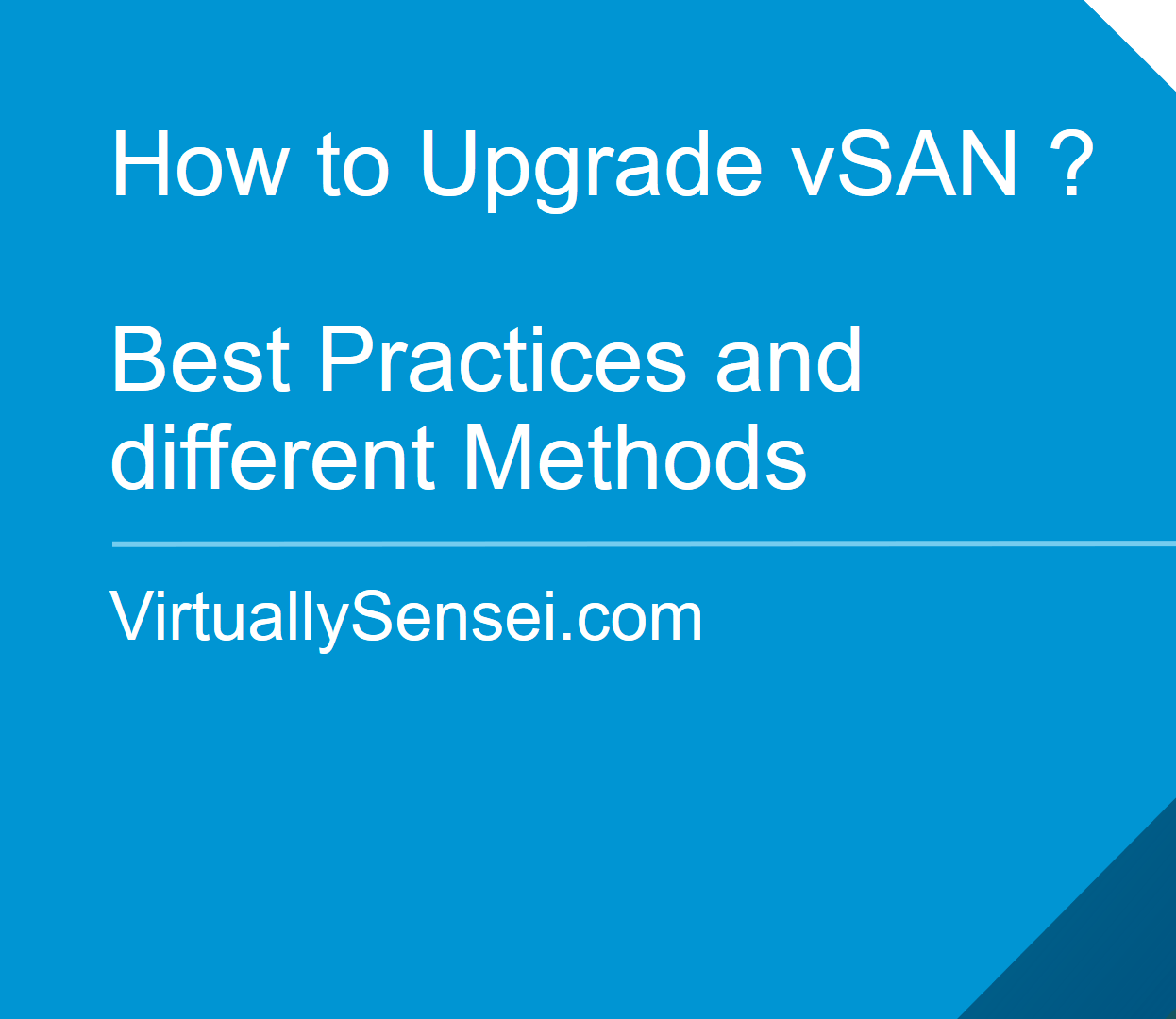 How to upgrade vSAN cluster with best practices? - VirtuallySensei com