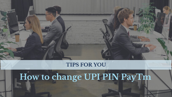 How to change UPI PIN in paytm