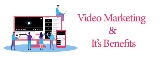 video-marketing-and-its-benefits
