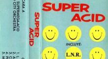 Super Acid: mi primer disco fue... una mierdaca