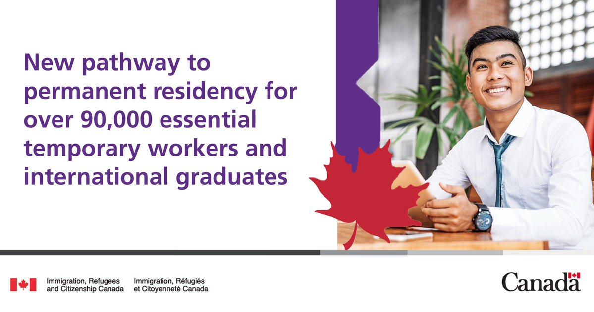 New immigration pathway to permanent residence for over 90,000 essential workers and international graduates who are actively contributing to Canada's economy.