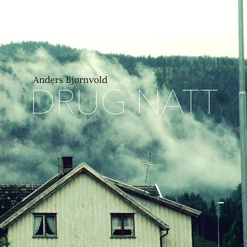 Anders Bjørnvold - Drug Natt