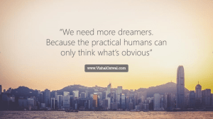 Dreamers in this world - Quote - Vishal Ostwal