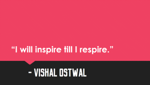 I will inspire_ Vishal Ostwal Quote