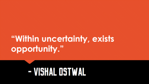 Uncertainty_Opportunity_Quote -Vishal Ostwal