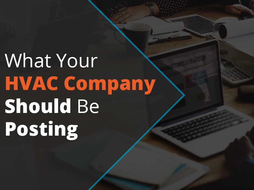What your HVAC company should be posting on social media.