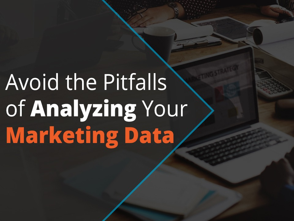 Avoid the pitfalls of analyzing your marketing data
