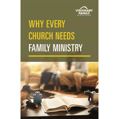 What Every Church Needs Family Ministry