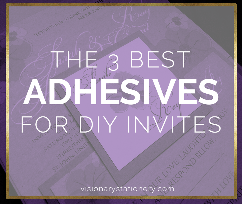 The Best 3 Adhesives for DIY Invitations!