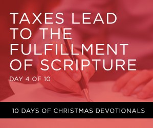 Taxes Lead to the Fulfillment of the Scripture