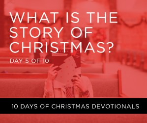 What is the Story of Christmas?
