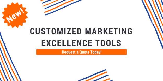 NEW Customized Marketing Excellence Tools