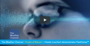 Large video thumbnail banner shows the Weather Channel logo over a screengrab of a cloxeup of Justin 'J' Steele-Louchart's left facial profile as he's wearing sunglasses and a winter cap. The text band reads: The Weather Channel: 'Freaks of Nature' : J Steele-Louchart demonstrates FlashSonar. CLick on the thumbnail to go to the video.