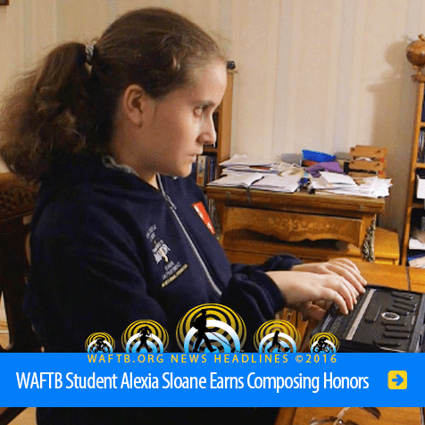 Headline: WAFTB Student Alexia Sloane Earns composing honors. Image shows Alexia sitting at a desk, working with her Braille computer.