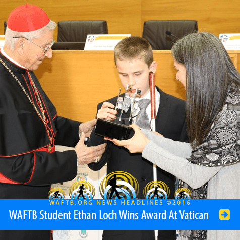 Headline: WAFTB Student Ethan Loch Wins Award At Vatican. Image shows Ethan accepting the award, with help from his mother Larinda, from a Cardinal who is the honorary President of the Giuseppe Scaccia Organization.