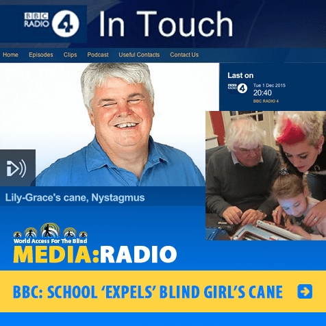 BBC: School 'expels' blind girl's cane. Image: BBC Radio 4 In Touch logo with photos of host Peter White, and Peter visiting with Lily-Grace Hooper and her mother in Bristol, England.