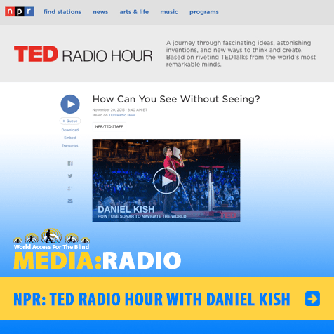 NPR: TED Radio Hour with Daniel Kish. How can you see without seeing? Screengrab image shows thumbnail of video of Daniel Kish speaking at TED.