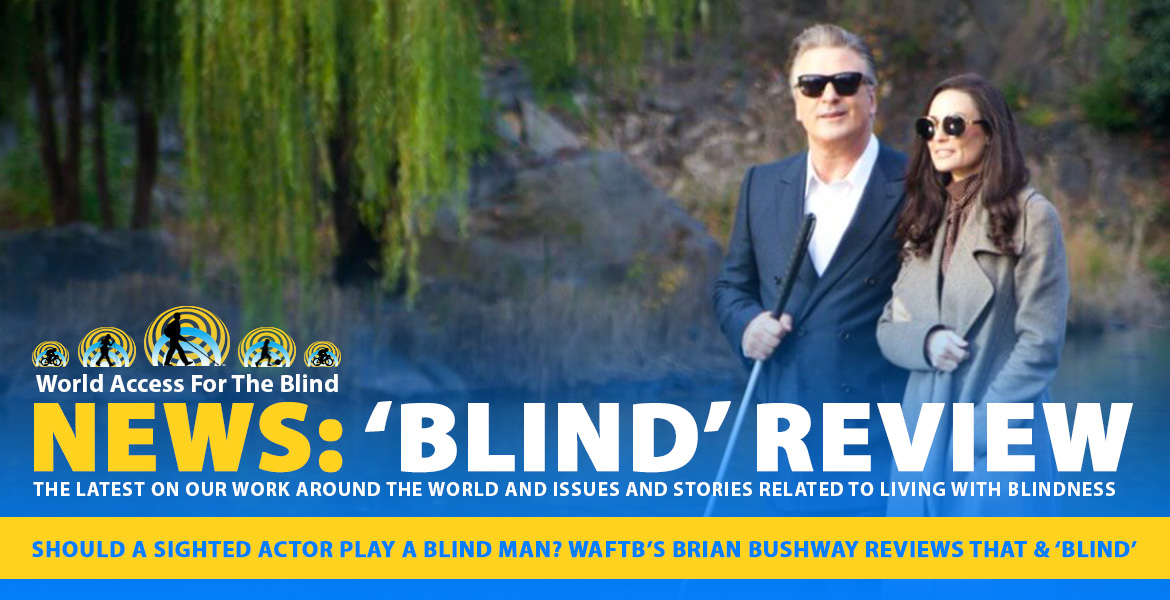 NEWS: 'Blind' Review. Should a sighted actor play a blind man? WAFTB's Brian Bushway reviews that and 'Blind'. Image: Alec Baldwin and co-star Demi Moore walk in a park during the filming of 'Blind'. Alec Baldwin is holding a white navigation cane and wearing sunglasses.