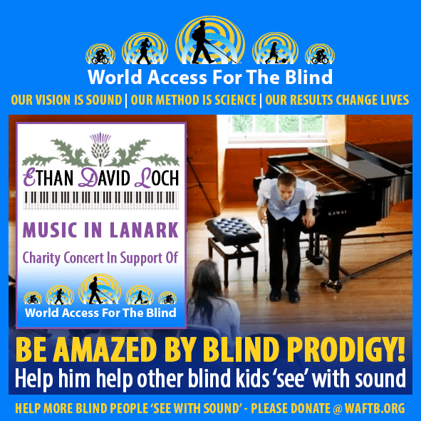 WAFTB Social Media Module frames a photo of Ethan David Loch taking a bow beside a grand piano. A poster superimposed in the foreground reads EthanDavid Loch under an illustration of a Scottish Thistle and Music in Lanark under an illustrated piano keyboard. Charity Concert in support of World Access For The Blind. Caption: Be amazed by blind prodigy! Help him help other kids see with sound.