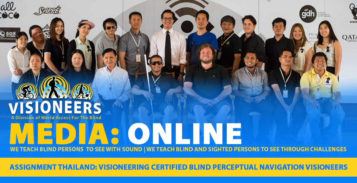 Visioneers Media: Online: Assignment Thailand: Visioneering Certified blind perceptual navigation Visioneers. Image: Senior Visioneers Juan RUiz and Brian Bushway take part in a group photo with students, staff and volunteers at the Foundation for the Blind in Thailand under the patronage of Her Majesty The Queen.