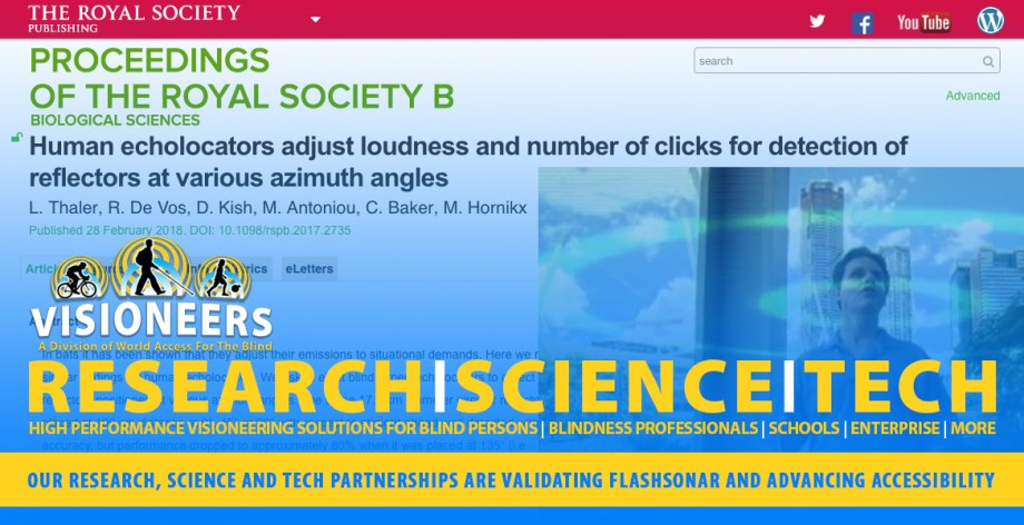 Research-Science-Tech Visioneering. Our Research, Science and Tech partnerships are validating FlashSonar and advancing Accessibility. Image: Screen capture of The Royal Society website publishing a paper on echolocation co-authored by Daniel Kish, Lore Thalere at Durham University and others.