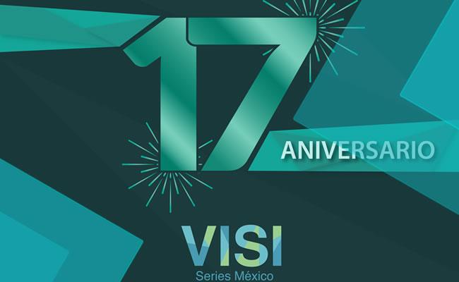 VISI Series México S.A. de C.V. Cumple 17 años 🎉