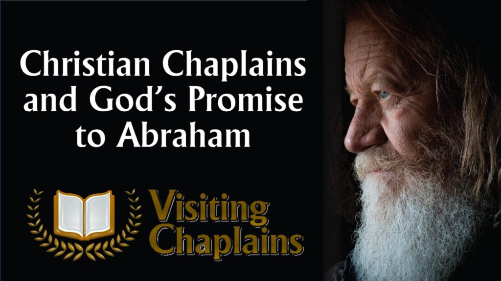 Christian Chaplains and Gods Promise to Abraham Visiting Chaplains
