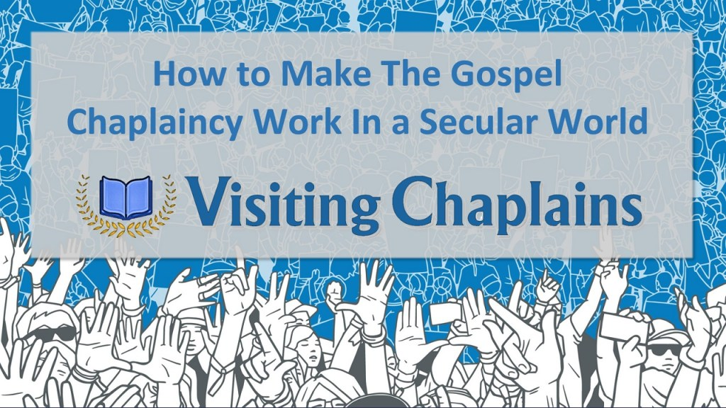 How to Make The Gospel Chaplaincy Work In a Secular World