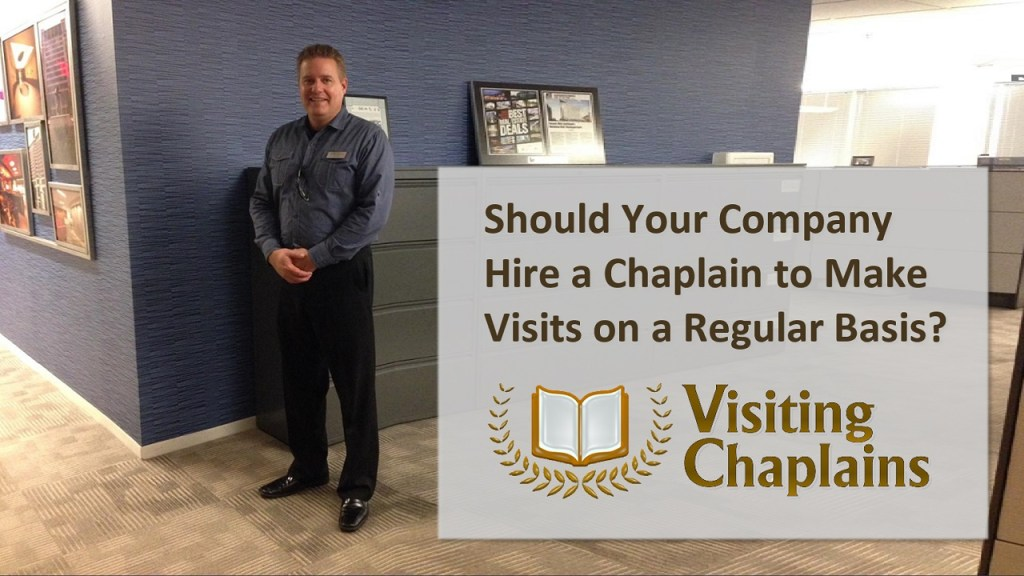 Why Your Company Needs a Chaplain Making Visits to Your Office from Visiting Chaplains