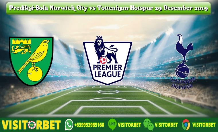 Prediksi Bola Norwich City vs Tottenham Hotspur 29 Desember 2019