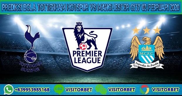 Prediksi Bola Tottenham Hotspur vs Manchester City 02 Februari 2020