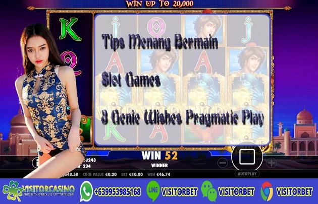 Tips Menang Bermain Slot Games 3 Genie Wishes Pragmatic Play