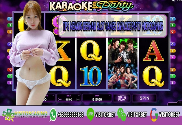 Tips Menang Bermain Slot Games Karaoke Party Microgaming