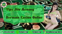 Tips Jitu Menang Bermain Casino Online
