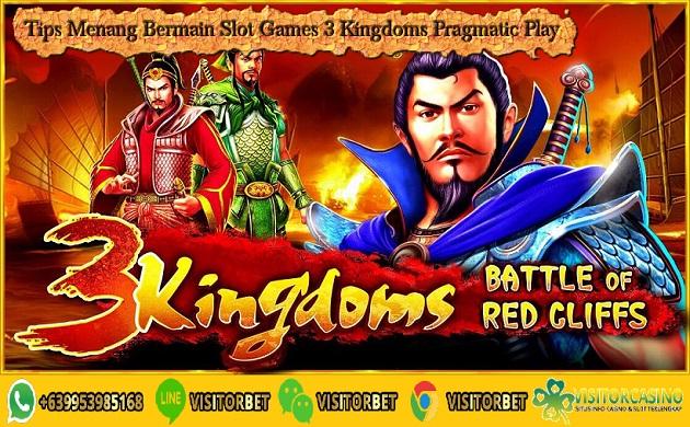 Tips Menang Bermain Slot Games 3 Kingdoms Pragmatic Play