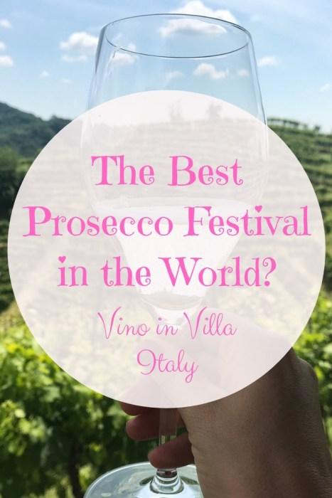 The Best Prosecco Festival in the World Vino in Villa Italy Pinterest