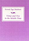 Virtue & Vice in the Middle Time (World Literature in Translation)